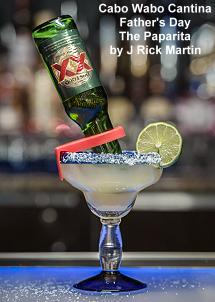 Cabo Wabo Cantina - Father's Day Paparita