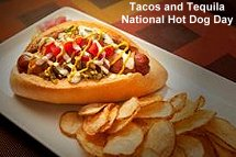 Tacos and Tequila National Hot Dog Day